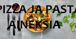 Pizzaa ja pastaa