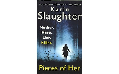 Slaughter, Karin: Pieces of Her