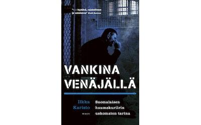 Karisto, Ilkka-Salo, Jan: Vankina Venäjällä