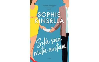 Kinsella, Sophie: Sitä saa mitä antaa - kuva