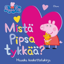 Mistä Pipsa tykkää?
