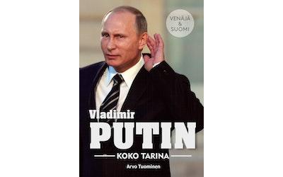 Vladimir Putin - Koko tarina - Suomi & Venäjä